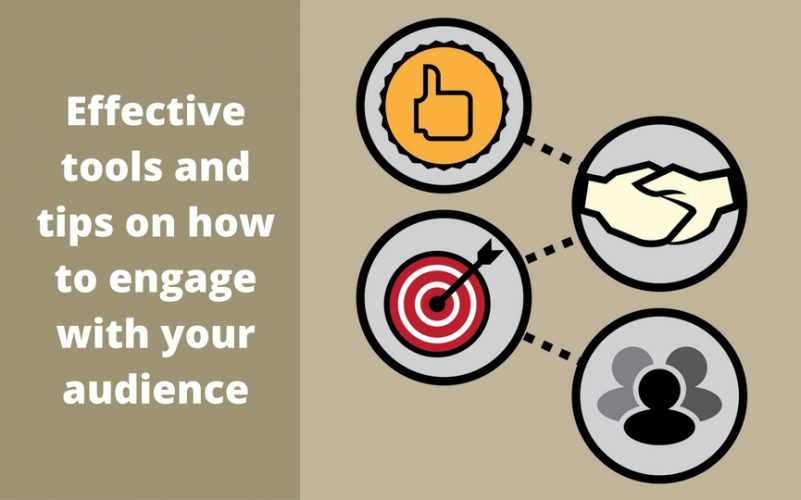 Effective tools and tips on how to engage with your audience