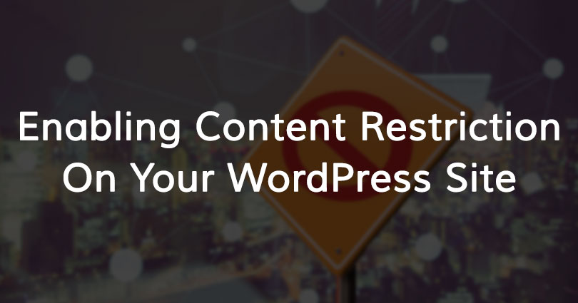 Enabling content restriction on your WordPress site