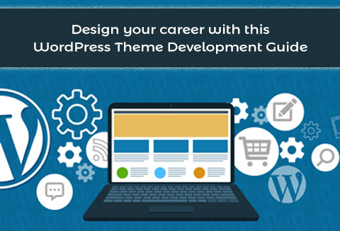 How To Create A Wordpress Theme The Definitive Guide