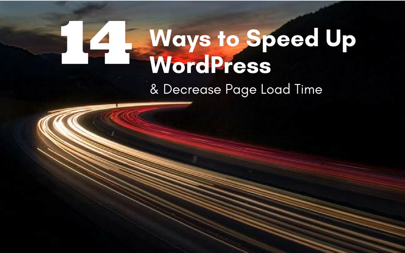 14 Ways to Speed Up WordPress & Decrease Page Load Time