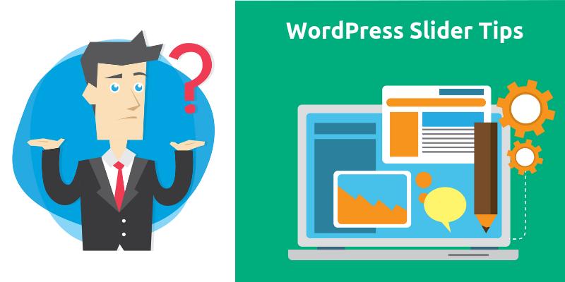 Seven Top risks of choosing a wrong WordPress slider