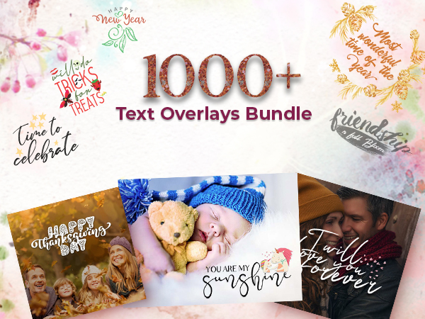 1000+ Text Overlays For Every Occasion In Life
