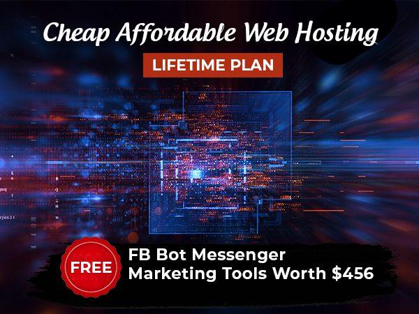 Cheap Affordable Web Hosting Lifetime Plan + FREE FB Bot Marketing Tools