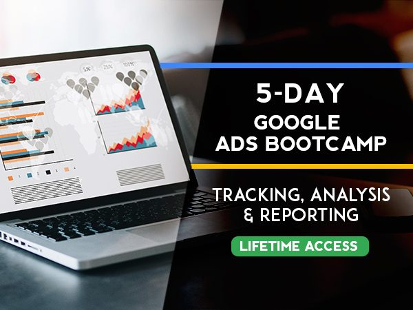 Google Ads Course: A 5-Day Google Ads Bootcamp With Lifetime Access