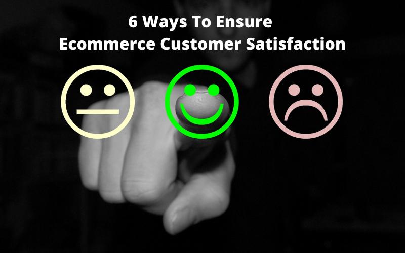Ecommerce customer satisfaction