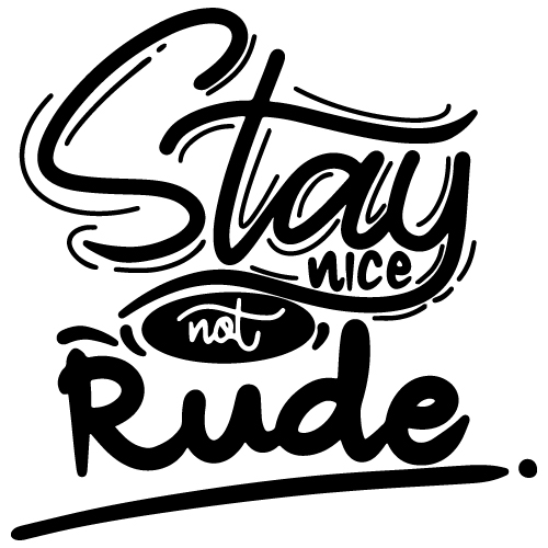 preview_STAY NICE NOT RUDE
