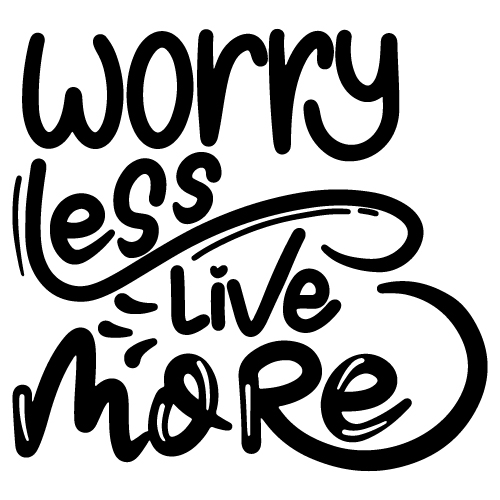 preview_WORRY LESS LIVE MORE